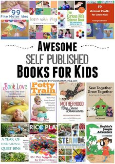 Take a tour of these Awesome Self Published Books for Kids and find something amazing!