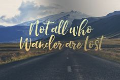 'not all who wander are lost' desktop background | Laiana Isabel                                                                                                                                                                                 More