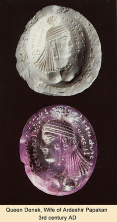 Queen Denak Daughter of Papak, sister and wife of Ardeshir Papakan, the founder of the Sasanian Dynasty.