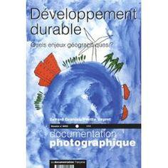 Développement durable, quels enjeux géographiques ? La Documentation photographique 8053 (07/2006), p.1-63