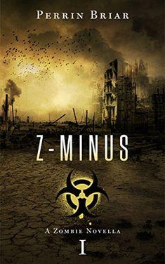 Z-Minus: A Zombie Apocalypse Trilogy (Book 1) by Perrin Briar http://www.amazon.com/dp/B00QVHRMQG/ref=cm_sw_r_pi_dp_rcxJvb101WEB7