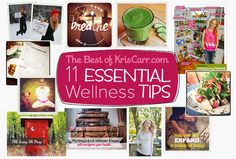 The 11 most popular diet, lifestyle and wellness tips from the first year of KrisCarr.com.