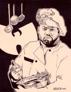 Wu~Tang Clan Forever... Raekwon the Chef cookin up some marvelous shit to get your mouth watering