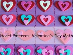 Valentine's Day Math- Heart patterns- Customize the difficulty level for your child!