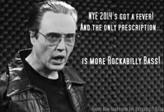Happy New Year from Rockin' Ramzi's Rockabilly and Pin Up Emporium and The Rockabilly Radio Show w/ The Psychobilly Louder Hour! Like us on Facebook: https://www.facebook.com/RockabillyPinUps https://www.facebook.com/TheRockabillyRoom #walken #christopherwalken #cowbell #rockabilly #bass #uprightbass