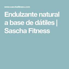Endulzante natural a base de dátiles | Sascha Fitness