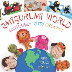 Amigurumi ~ Seriously Cute Crochet Tutorials & free patterns for beginners