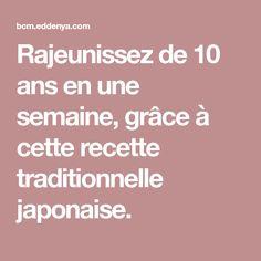 Rajeunissez de 10 ans en une semaine, grâce à cette recette traditionnelle japonaise.