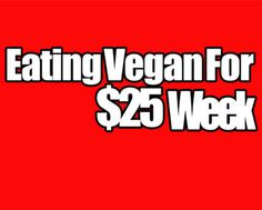 You can afford to eat a vegan diet. And you can eat really good food too, not just junk. Check out this shopping list, meal plan and recipes for $25 a week.
