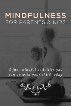 Fun activities for parents and kids to encourage mindfulness. Love this list!