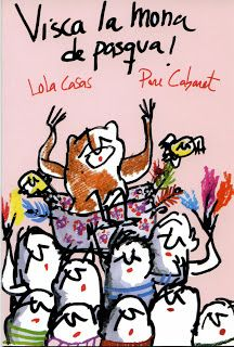EL PETIT TRESOR: Visca la Mona! ( de Pasqua ) /  Lola Casas , il·lustrat per Pere Cabaret