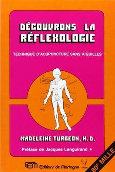 Découvrons la réflexologie: Technique d'acupuncture sans aiguilles de Madeleine Turgeon http://www.amazon.ca/dp/289074017X/ref=cm_sw_r_pi_dp_MzU2ub18Z40PZ