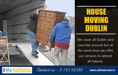 Hire the best House Moving Dublin who can help you to move Good House, My House, House Removals, Removal Services, Moving House, Dublin, How To Remove, Van, Cover