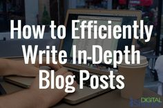 4 steps to writing great content FAST!