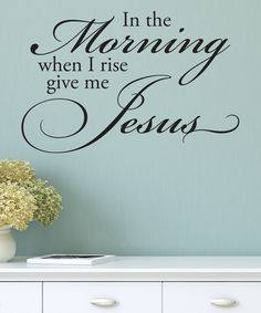 Look at this 'Give Me Jesus' Wall Quotes™ Decal on #zulily today!
