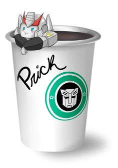 """The barista keeps forgetting it's not """"Prick"""", it's """"Prowl""""."""