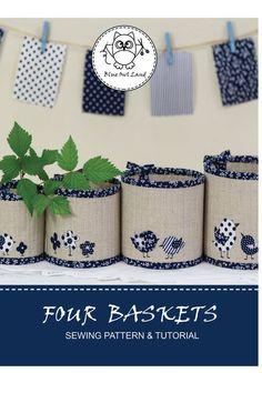 FOUR BASKETS SEWING pattern. © Blue Owl Land - FOUR BASKETS SEWING pattern. Upcycled Crafts, Sewing Crafts, Sewing Projects, Sewing Tutorials, Bag Tutorials, Tin Can Crafts, Diy And Crafts, Coffee Can Crafts, Quilt Storage