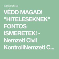 """VÉDD MAGAD! """"HITELESEKNEK"""" FONTOS ISMERETEK! - Nemzeti Civil KontrollNemzeti Civil Kontroll"""