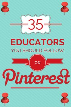 35 Educators You Should Follow on Pinterest by shakeuplearning #Education #Teachers_on_Pinterest