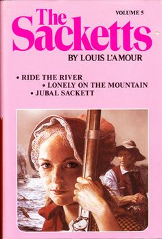 The Sacketts, Volume Five (Ride The River, Jubal Sackett, Lonely On The Mountain), by Louis L'Amour Book Cover Art, Cover Pages, Books To Read, My Books, People In Need, Vintage Labels, Historical Fiction, Book Authors, Book 1