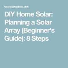 DIY Home Solar: Planning a Solar Array (Beginner's Guide): 8 Steps