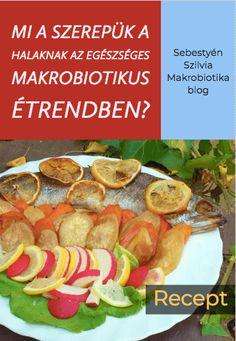 """A makrobiotika tudományában is szerepet kapnak a halak és az úgynevezett """"tenger gyümölcsei"""".  Bár az egészséges makrobioitikus étrend alapvetően természetes növényi alapanyagokra épül, jóval kisebb arányban, de a halak is részét képezik annak.  Elmondható róluk, hogy megbízható forrásai az aminosavaknak, tele vannak vitaminnal, ásványi anyagokkal, esszenciális zsírsavakkal, alacsony bennük a telített zsírsavak aránya és magas a telítetleneké.  Ha érdekel a téma, akkor kattints a képre! Mexican, Ethnic Recipes, Food, Essen, Meals, Yemek, Mexicans, Eten"""