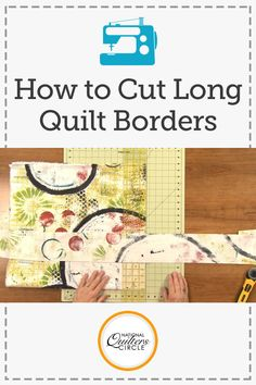 Cutting long quilt borders that are perfectly straight can be difficult. Heather Thomas shows you her technique for folding and cutting borders that come out perfect every time with no waves, 'elbows' or any other issues.