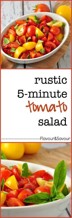 5-minute Rustic Tomato Salad with Fresh Basil This rustic tomato salad hardly needs a recipe, but find out a simple way to intensify the flavours of fresh tomatoes here.