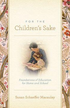 FOR THE CHILDRENS SAKE PB by MACAULAY SUSAN SCHAEFFER https://www.amazon.co.uk/dp/1433506955/ref=cm_sw_r_pi_dp_x_6WDTxbMT6ZMTS