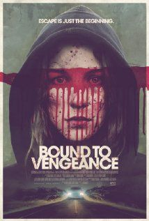 Bound to Vengeance A young girl, chained in the basement of a sexual predator, escapes and turns the tables on her captor.