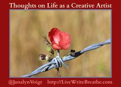 Thoughts on Life as a Creative Artist via @JanalynVoigt | Live Write Breathe