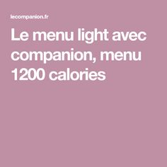 Le menu light avec companion, menu 1200 calories