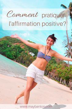 Comment pratiquer l'affirmation positive?