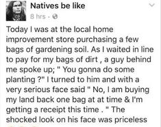 A little Native American humor. Native American Humor, Native Humor, Funny Jokes, Hilarious, Lol, My Guy, Tumblr Funny, Laugh Out Loud, The Funny