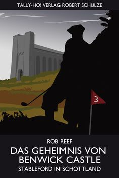 Not yet available but I'm pretty sure it will be a good book! - Cover: Rob Reef: Das Geheimnis von Bewnick Castle. Stableford in Schottland. (2013)