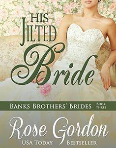 His Jilted Bride (Banks Brothers' Brides Book 3), http://www.amazon.com/dp/B00B76T2AA/ref=cm_sw_r_pi_awdm_ih2fvb0W1DWJV