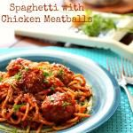 Spaghetti with Chicken Meatballs #backtoschoollunches #SundaySupper