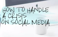 The Basics on How to Handle A Crisis On Social Media | Social Media Today