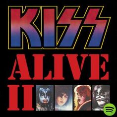 Alive II (Remastered Version), an album by KISS on Spotify