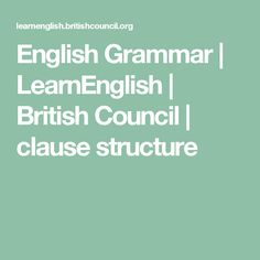 English Grammar | LearnEnglish | British Council | clause structure