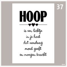 Tekstposter Hoop is een lichtje in je hart Words Quotes, Wise Words, Me Quotes, Sayings, Zentangle, Difficult Times Quotes, Dutch Quotes, Sweet Words, More Than Words