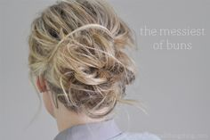 The Small Things Blog: the messiest of buns hair tutorial , messy bun, messy hair, bun, messy updo,