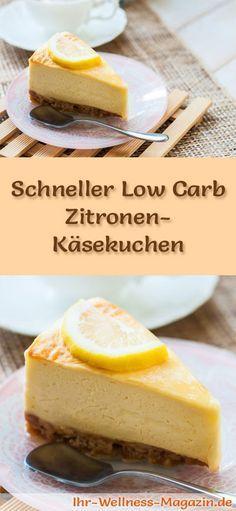 Rezept für einen schnellen Low Carb Zitronen-Käsekuchen: Der kohlenhydratarme, kalorienreduzierte Kuchen wird ohne Zucker und Getreidemehl gebacken ...