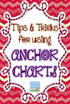 Teaching With a Mountain View: Anchor Chart Tips & Tricks