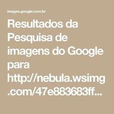 Resultados da Pesquisa de imagens do Google para http://nebula.wsimg.com/47e883683ff9f8a806a004f7c109159a?AccessKeyId=8598E22DDCD8D219B7CE&disposition=0&alloworigin=1