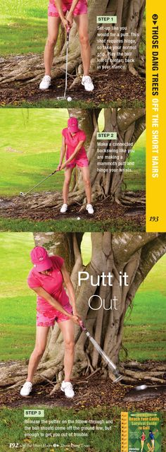 Those dang trees! No fret, get creative and grab your putter to get it out and on with your life.