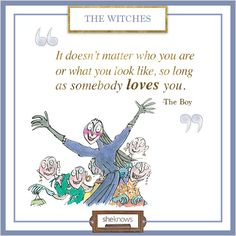 11 Insightful quotes from Roald Dahl books:  Love, love, love.