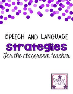 Reach all of your students using these three tips for speech and language strategies for the classroom teacher. All of your students can improve their communication skills, not just your speech therapy students! Speech Therapy Activities, Language Activities, Listening Activities, Motor Activities, Speech Language Pathology, Speech And Language, Classroom Teacher, Teacher Education, Classroom Ideas