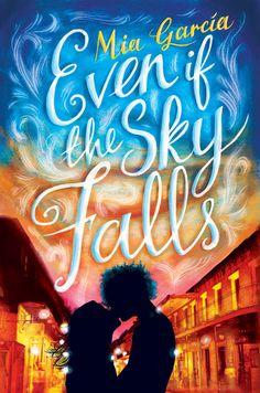 Even if the Sky Falls - Mia Garcia
