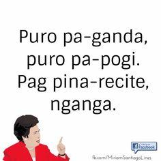 Miriam Santiago lines Tagalog Quotes Patama, Tagalog Quotes Hugot Funny, Pinoy Quotes, Tagalog Love Quotes, Hilarious Quotes, Funny Memes, Jokes, Miriam Defensor Santiago, Hugot Lines